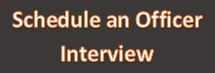 Schedule an Officer Interview