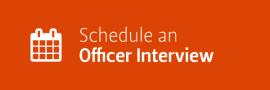 Schedule Officer Interview